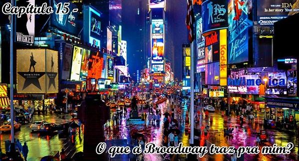 Fanfic / Fanfiction Fillie - Desvio - Capítulo 15 - O que a Broadway traz pra mim?