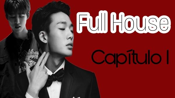 Fanfic / Fanfiction FULL HOUSE - Double B - Capítulo 2 - Capítulo l