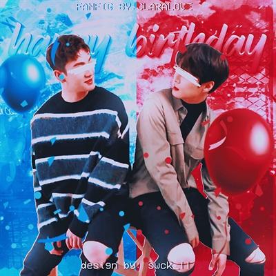 Fanfic / Fanfiction Happy Birthday - Capítulo 1 - Happy Birthday