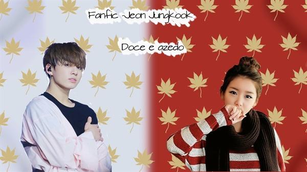 Fanfic / Fanfiction Imagine Jeon Jungkook - Doce e Azedo (Reescrevendo) - Capítulo 1 - (1) Capítulo