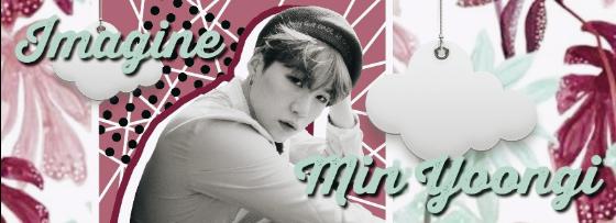 Fanfic / Fanfiction Imagine Kpop - Capítulo 1 - Min Yoongi - BTS