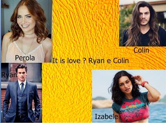 Fanfic / Fanfiction It is love ? Ryan e Colin - Capítulo 1 - It is love ? Ryan Carter e Colin Spencer