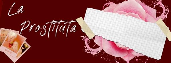 Fanfic / Fanfiction La Prostituta - Capítulo 1 - Introdução