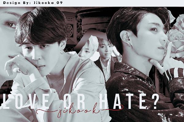 Fanfic / Fanfiction Love or hate? (JIKOOK ) - Capítulo 12 - Capítulo 11