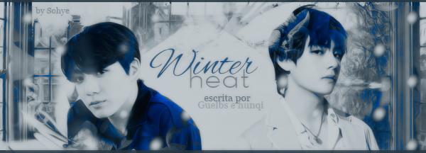 Fanfic / Fanfiction Milagres - Capítulo 7 - Winter Heat