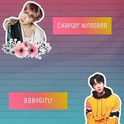 Fanfic / Fanfiction My Daddy (Jin e J Hope) - Capítulo 19 - Babygirl!