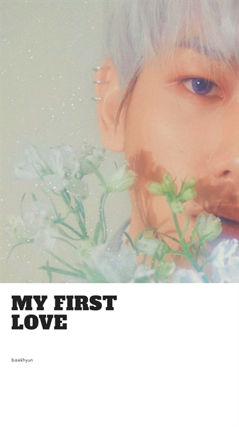 Fanfic / Fanfiction My first love (imagine baekhyun) - Capítulo 3 - Capítulo III
