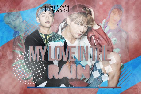 Fanfic / Fanfiction My Love In The Rain - Capítulo 1 - Meu velho amor