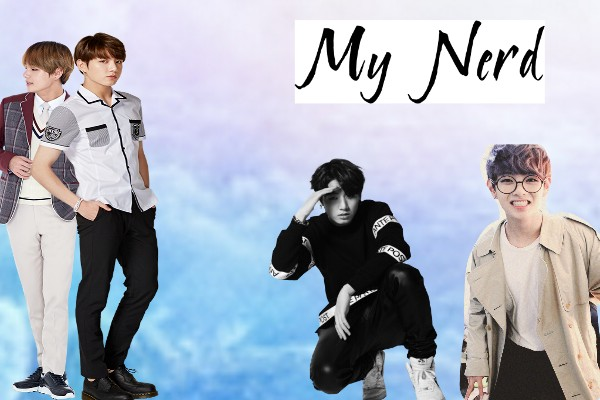 Fanfic / Fanfiction My Nerd (Taekook-vkook) - Capítulo 2 - Capítulo 1