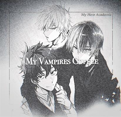 Fanfic / Fanfiction My Vampires Coffee (Todobakudeku) - Capítulo 1 - O perigo de uma sexta-feira 13