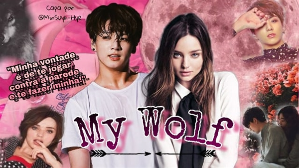 Fanfic / Fanfiction My Wolf - Capítulo 1 - Livro I