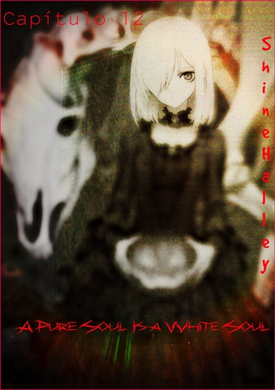 Fanfic / Fanfiction Not Afraid Anymore - Capítulo 12 - A Pure Soul Is a White Soul