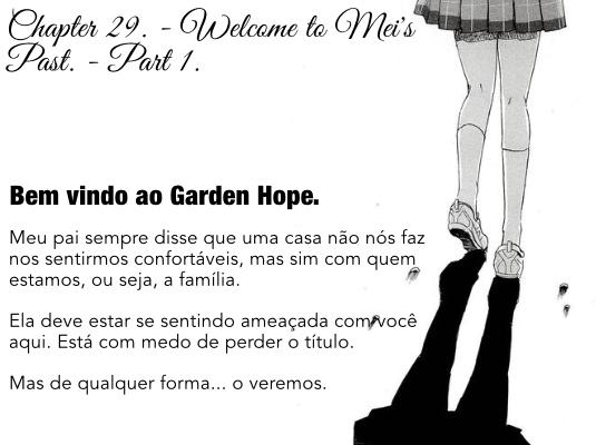 Fanfic / Fanfiction O Que Ela Esconde? - Capítulo 29 - Welcome to Mei's Past. - Part 1.