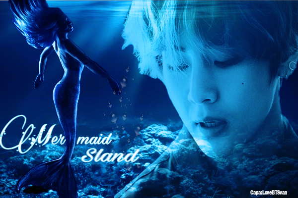 Fanfic / Fanfiction O senhor Arrogante - Capítulo 24 - Mermaid Sland