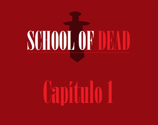 Fanfic / Fanfiction School of Dead - Capítulo 1 - Capítulo 1 - Bem-vindo ao Colégio do Desespero!