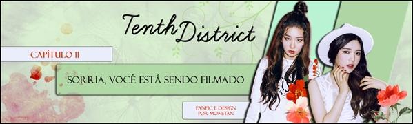 Fanfic / Fanfiction Tenth District - Interativa - Capítulo 15 - 11. Sorria, você está sendo filmado