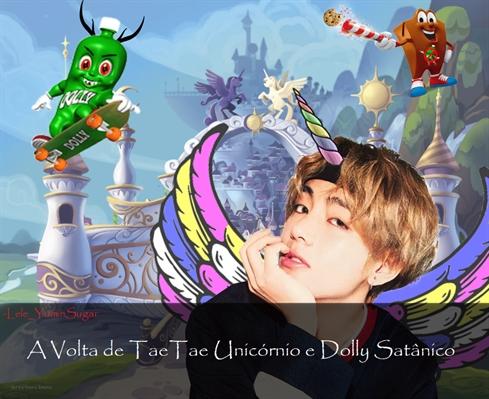 Fanfic / Fanfiction Uma Viciada em Fics - Imagine - Min Yoongi - Capítulo 29 - A Volta de TaeTae Unicórnio e o Dolly Satânico