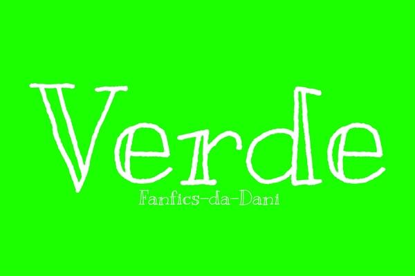Fanfic / Fanfiction Verde - Capítulo 1 - Capítulo Único