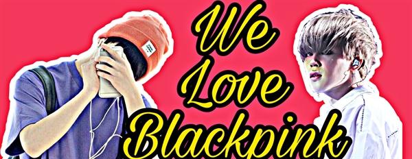 Fanfic / Fanfiction We love Blackpink - Jikook - Capítulo 5 - We love Blackpink