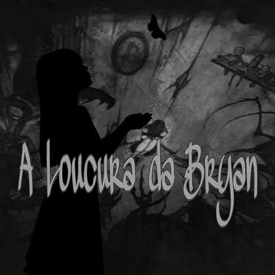 Fanfic / Fanfiction A loucura da Bryan - Capítulo 4 - Loop infinito