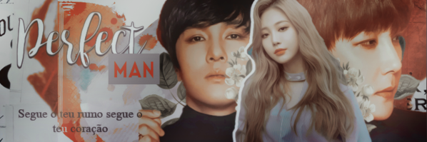 Fanfic / Fanfiction Perfect Man - Capítulo 4 - Capítulo 04