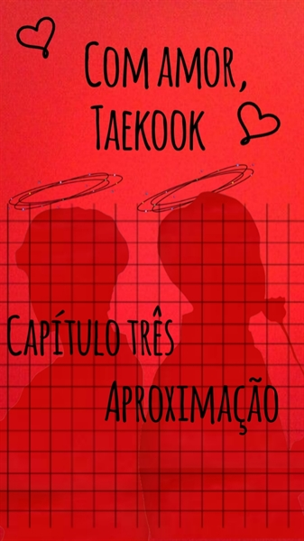 Fanfic / Fanfiction With Love, Taekook - Capítulo 3 - Aproximação