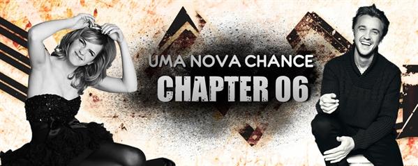 Fanfic / Fanfiction Uma Nova Chance - Capítulo 6 - Chapter 06