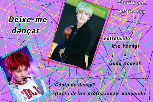 Fanfic / Fanfiction Deixe-me dançar (SOPE-Yoonseok) - Capítulo 4 - Apenas deixe-me dançar