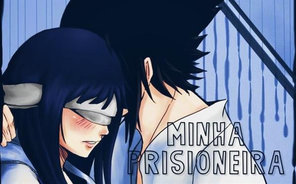 Fanfic / Fanfiction Moonlight (Sasuhina) - Capítulo 2 - Minha prisioneira