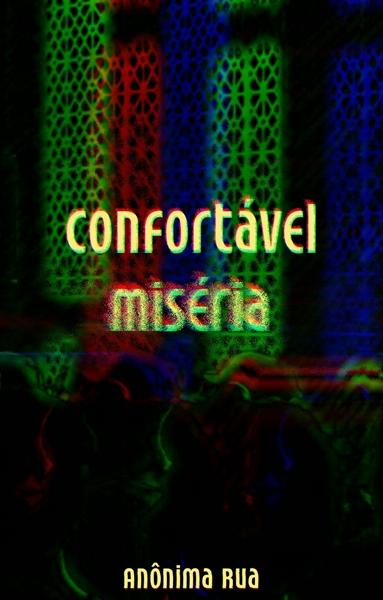 Fanfic / Fanfiction Confortável miséria - Capítulo 1 - Capítulo Único