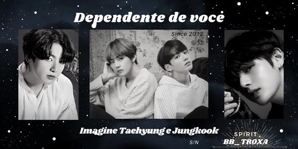 Fanfic / Fanfiction Dependente de você - Imagine Taehyung e Jungkook - Capítulo 10 - Mantenha a calma