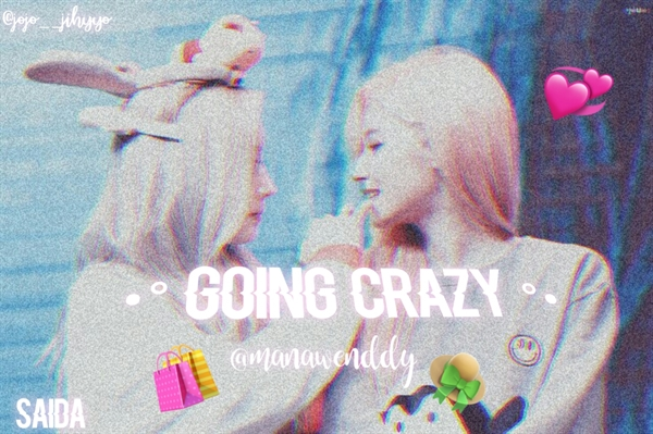 Fanfic / Fanfiction Going Crazy - SaiDa - Capítulo 12 - Susto..?