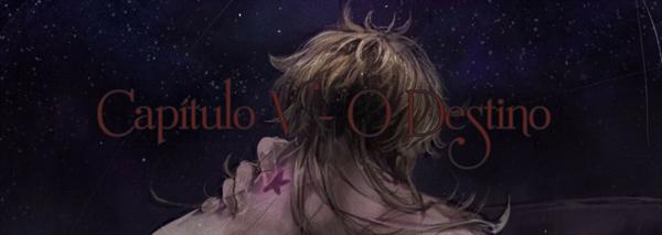 Fanfic / Fanfiction Possession - Capítulo 6 - Capítulo V: O Destino