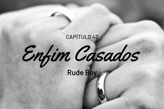 Fanfic / Fanfiction Rude Boy - Malec Fic - Capítulo 43 - Enfim Casados