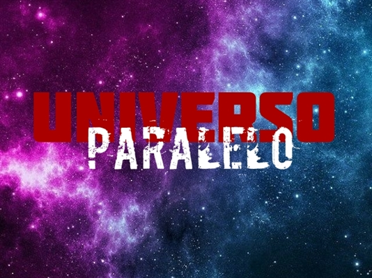 Fanfic / Fanfiction Universo Paralelo - Capítulo 1 - Prólogo