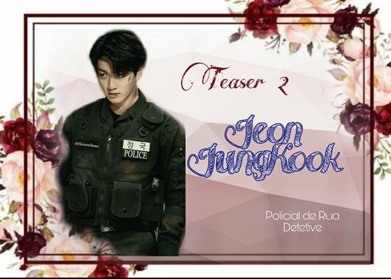 Fanfic / Fanfiction Death Princess (Interativa BTS) - Capítulo 4 - Teaser 2- Jeon JungKook (Policial)