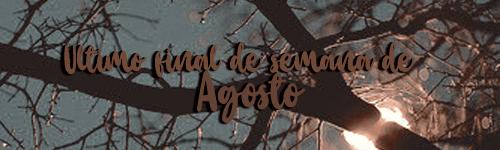 Fanfic / Fanfiction Floreios e Borrões - Capítulo 4 - Último Final de Semana de Agosto