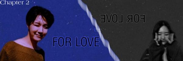 Fanfic / Fanfiction FOR LOVE (Jung Hoseok) - Capítulo 2 - Capítulo 2