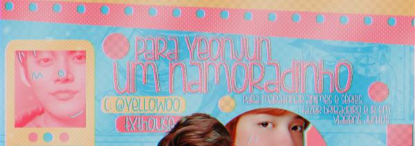 Fanfic / Fanfiction Um Namoradinho para YeonJun - Capítulo 1 - Capítulo Único