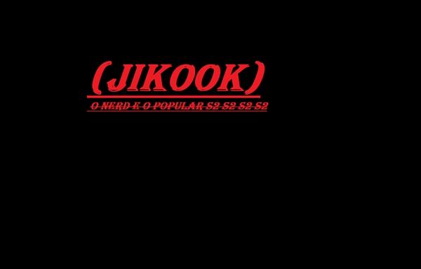 Fanfic / Fanfiction (Jikook) O nerd e o popular ep 1 - Capítulo 2 - (JIKOOK) O nerd e o popular