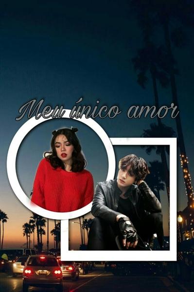 Fanfic / Fanfiction Meu único Amor. - Capítulo 1 - Meu único Amor.