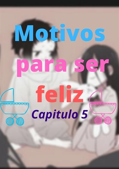Fanfic / Fanfiction Motivos para ser feliz - Capítulo 5 - Mudanças