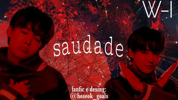 Fanfic / Fanfiction Saudade. - Capítulo 1 - Capítulo Único.