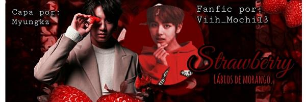 Fanfic / Fanfiction Strawberry - Taekook - Capítulo 1 - Lábios de morango