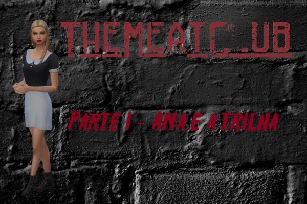 Fanfic / Fanfiction The MeatClub - Capítulo 1 - Ana e a Trilha