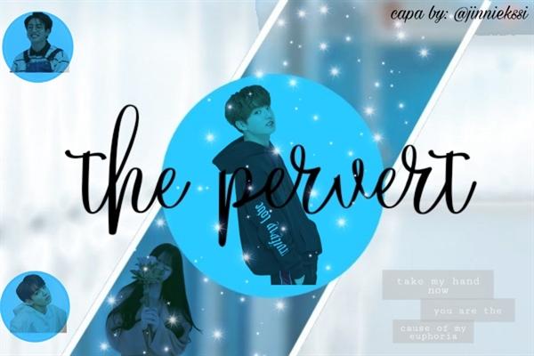 Fanfic / Fanfiction The Pervert - Jeon Jungkook (história em hiatus) - Capítulo 12 - Chapter 12