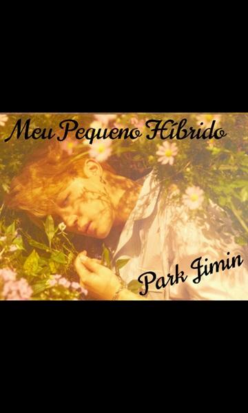 Fanfic / Fanfiction Imagine Park Jimin - Meu Pequeno Híbrido - Capítulo 4 - Maldito Jungkook -Imagine Jimin Meu Pequeno Híbrido