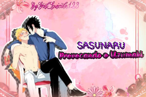Fanfic / Fanfiction Minha Raposa (Sasuke X Naruto) - Capítulo 6 - Provocando o Uzumaki! (Part 1)
