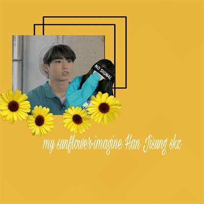 Fanfic / Fanfiction My sunflower-imagine Han Jisung skz - Capítulo 11 - I wish I could love you