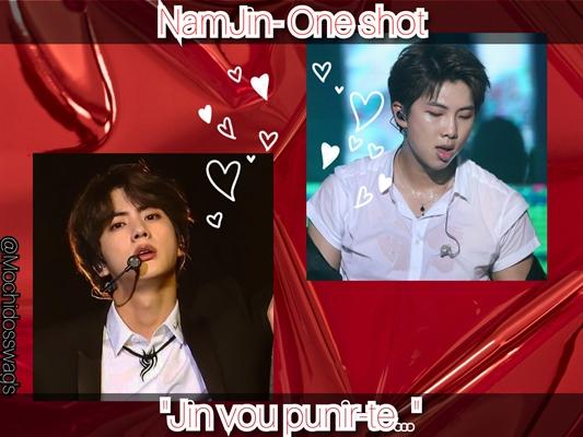 "Fanfic / Fanfiction NamJin- One shot- ""Jin vou punir-te..."" - Capítulo 1 - Capítulo único"
